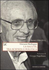 la salute tra scienza e politica scritti 1984 2011 236813